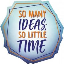 Магнит за хладилник Gespaensterwald - So many ideas, so little time -1
